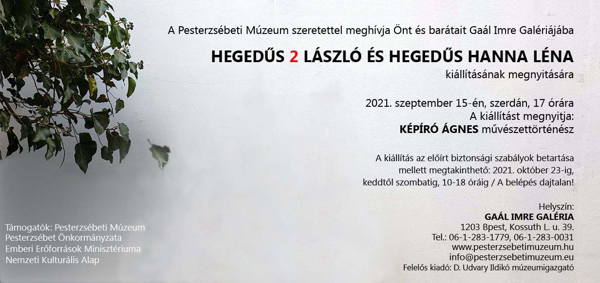 HEGEDŰS 2 LÁSZLÓ és HEGEDŰS HANNA LÉNA Kiállítása.